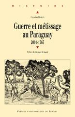 Guerre et métissage au Paraguay, 2001-1767