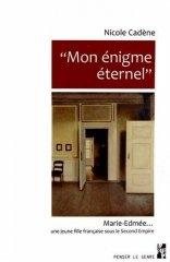 «Mon énigme éternel» Marie-Edmée…, une jeune fille française sous le Second Empire