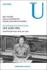 Les lois Veil. Les événements fondateurs, Contraception 1974, IVG 1975