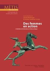 Des femmes en action L'individu et la fonction en Grèce antique