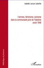 Femmes, féminisme, sionisme dans la communauté juive de Palestine avant 1948