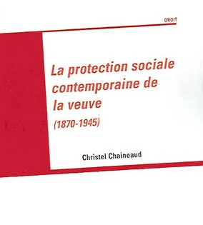 La protection sociale contemporaine de la veuve (1870-1945)