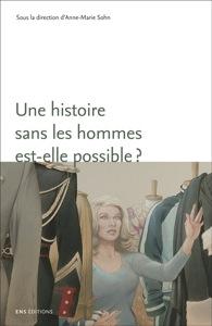 Une histoire sans les hommes est-elle possible ? Genre et masculinités.