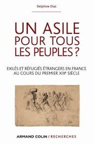 Un asile pour tous les peuples ? Exilés et réfugiés étrangers dans la France du premier XIXe siècle
