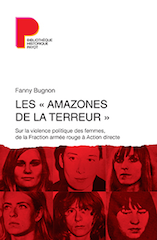 Les «Amazones de la terreur». Sur la violence politique des femmes, de la Fraction Armée rouge à Action directe