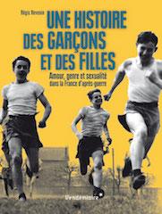 Une histoire des garçons et des filles. Amour, genre et sexualité dans la France d'après-guerre