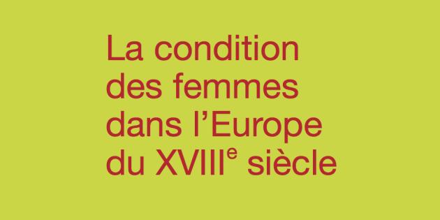 La condition des femmes dans l'Europe du XVIIIe siècle
