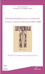 PARCOURS FEMINISTES DANS LA LITTÉRATURE ET LA SOCIÉTÉ JAPONAISES DE 1910 À 1930