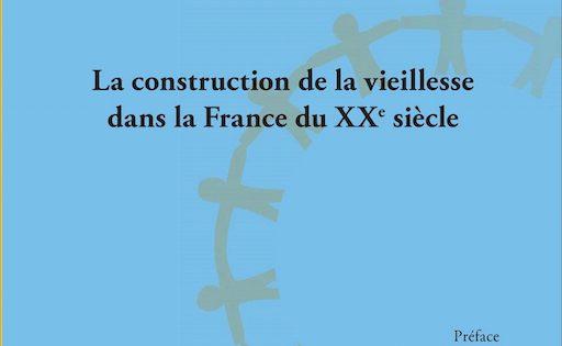 DU VIEILLARD AU RETRAITÉ La construction de la vieillesse dans la France du XXème siècle