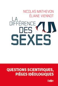 La différence des sexes. Questions scientifiques, pièges idéologiques