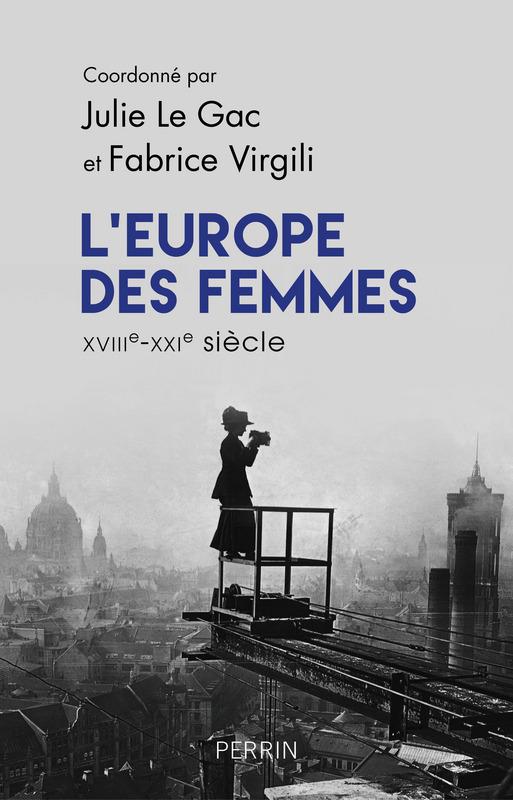 L'Europe des femmes XVIIIe-XXIe siècle. Recueil pour une histoire du genre en VO.