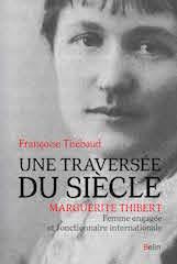 Une traversée du siècle. Marguerite Thibert, femme engagée et fonctionnaire internationale