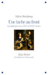 UNE TACHE AU FRONT La bâtardise aux XVIe et XVIIe siècles