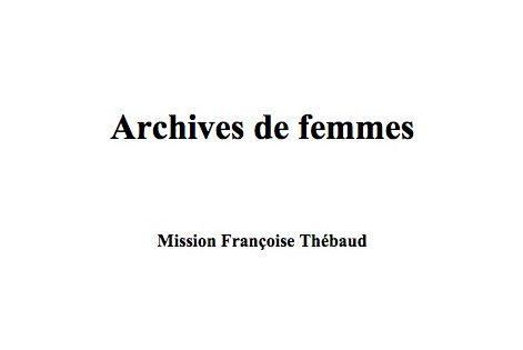 Le rapport « Grande collecte. Archives de Femmes». Mission Françoise Thébaud, 2017