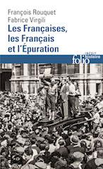 Les Françaises, les Français et l'Épuration. De 1940 à nos jours