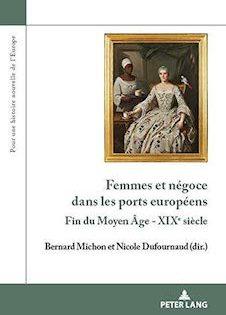 Femmes et négoce dans les ports européens (fin du Moyen Age – XIXe siècle)