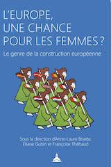 L'Europe, une chance pour les femmes ? Le genre de la construction européenne